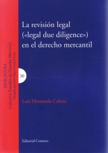"""LA REVISIÓN LEGAL (""""LEGAL DUE DILIGENCE"""") EN EL DERECHO MERCANTIL"""